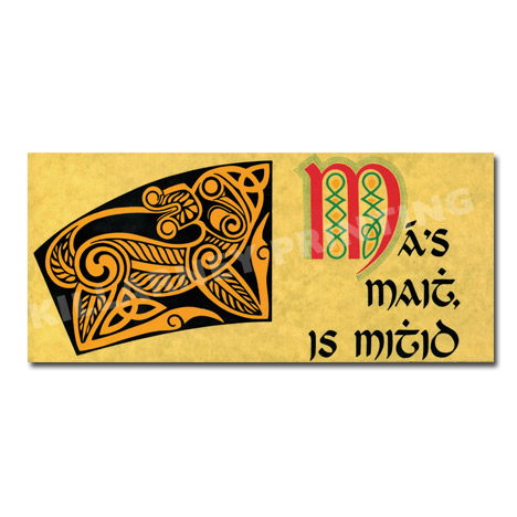 Celtic Blockmount – Màis Maith Is Mithid Ref: 00469