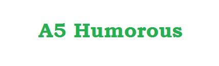 A5 Humorous