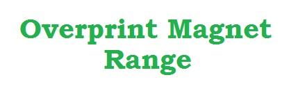 Overprint Magnet Range